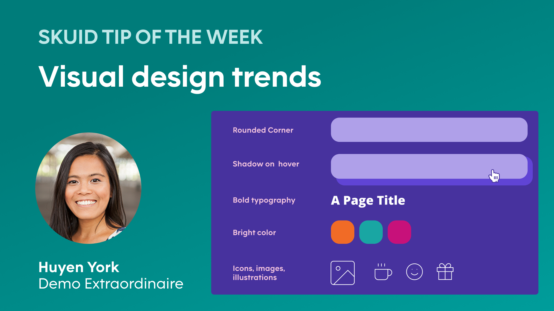 Skuid tip of the week | Visual design trends - Huyen York, Demo extraordinaire