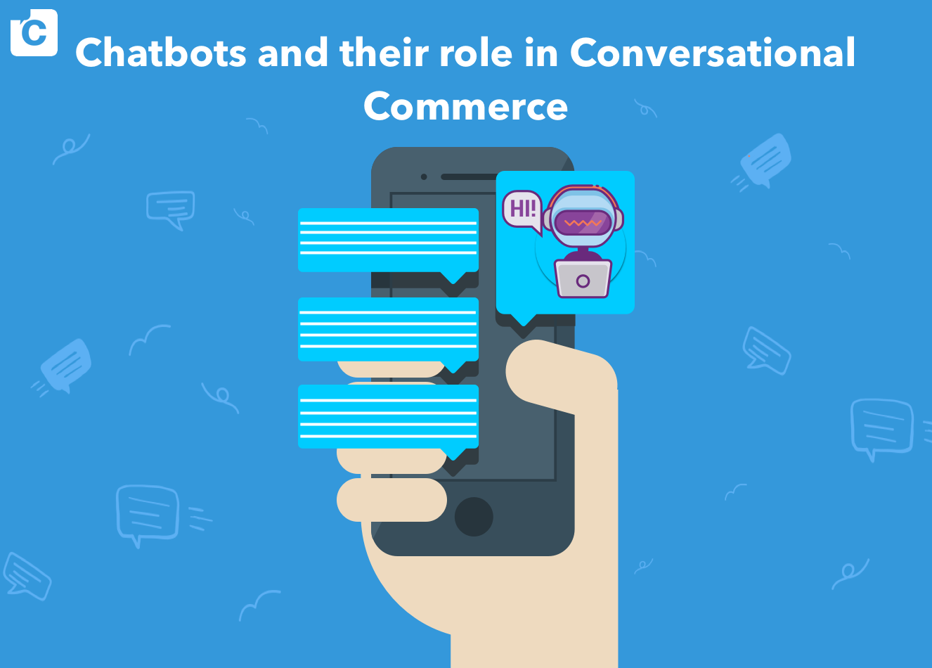 Chatbots and their role in Conversational Commerce