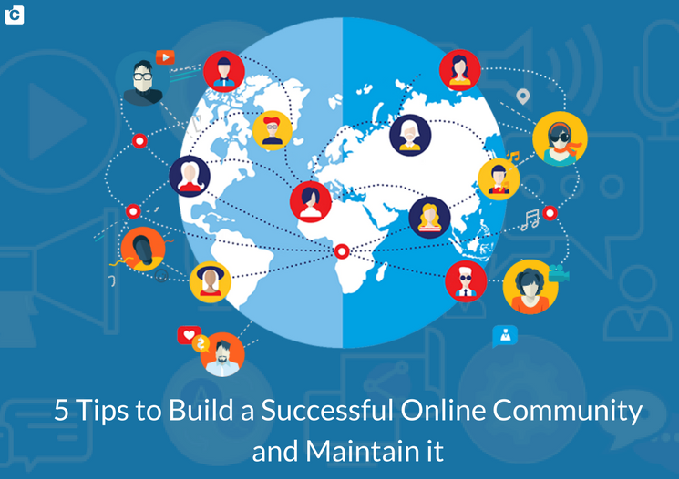5 Tips to Build a Successful Online Community and Maintain it