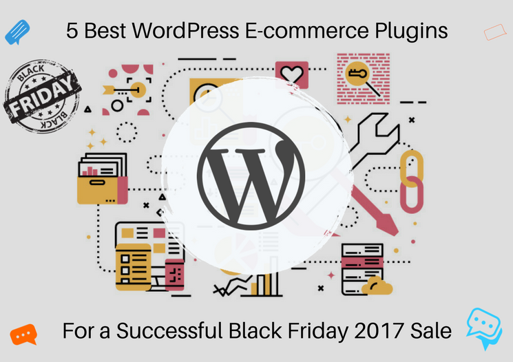 5 Best WordPress E-commerce Plugins for a Successful Black Friday2017 Sale