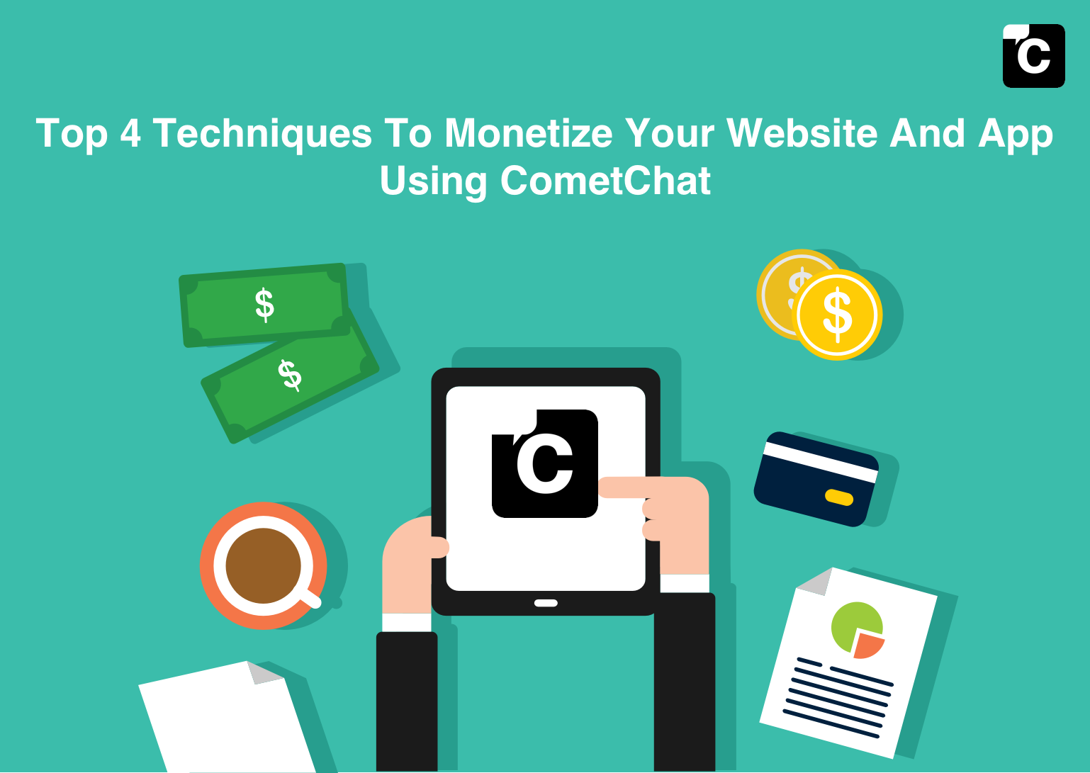 Top 4 Techniques to Monetize your Website and App using CometChat