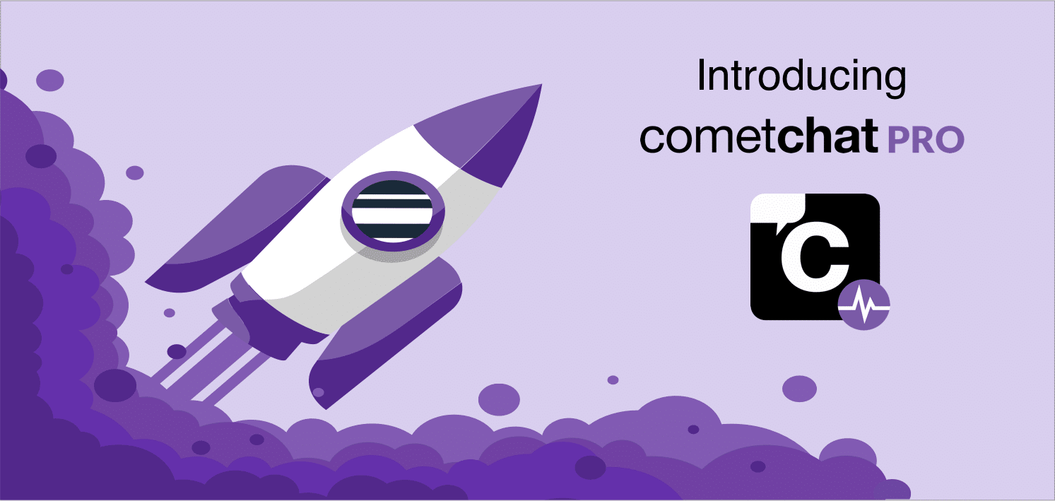 Introducing CometChat Pro: Extensible Chat SDKs, API for Developers