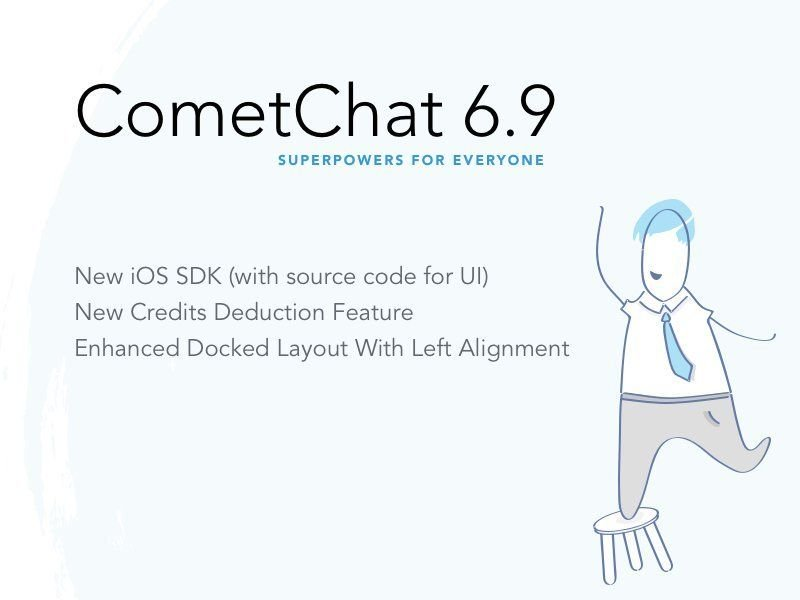 More Super Powers with CometChat 6.9