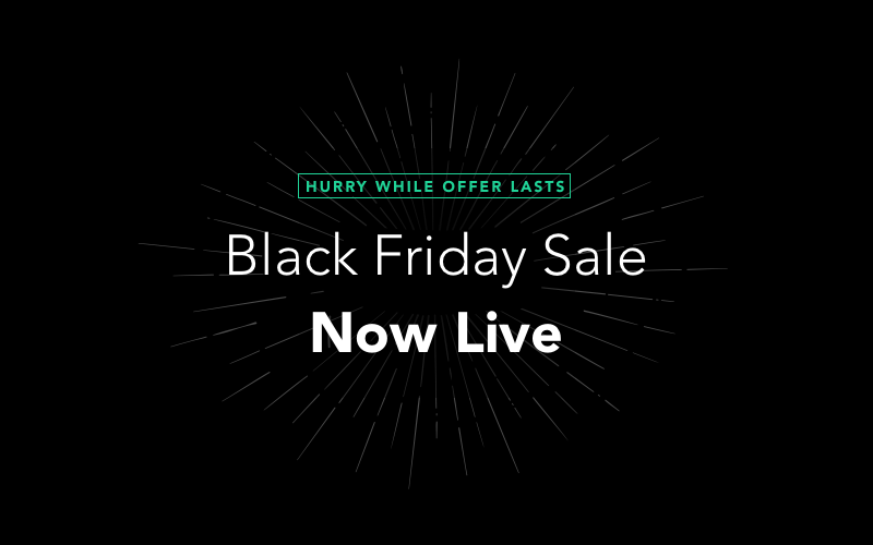 Our Black Friday Sale Is Now Live!