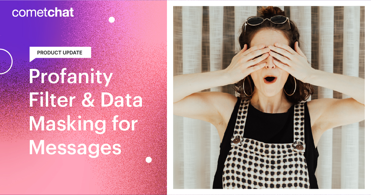 Product Update: Profanity Filter & Data Masking for Messages