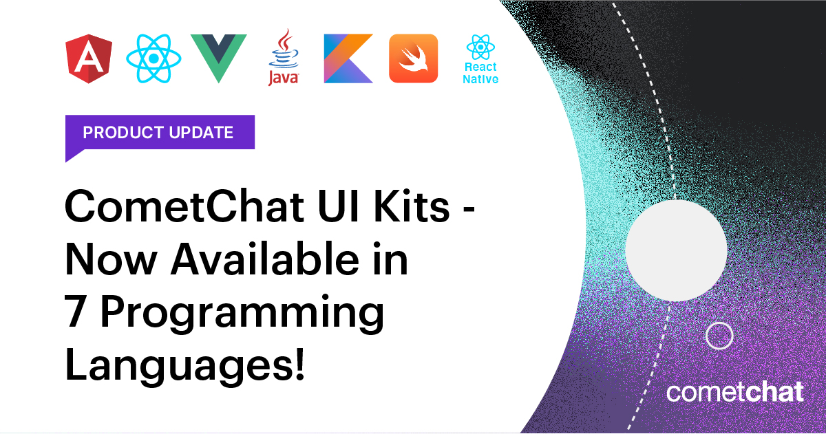 Introducing CometChat UI Kits - Now Available in 7 Programming Languages!
