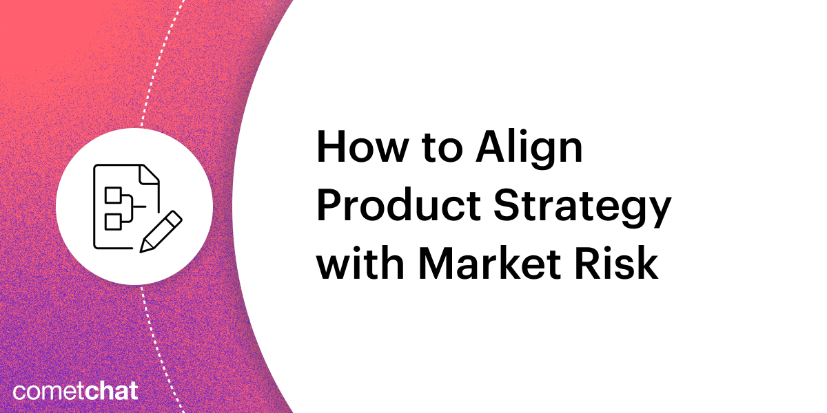 How to Align Product Strategy with Market Risk