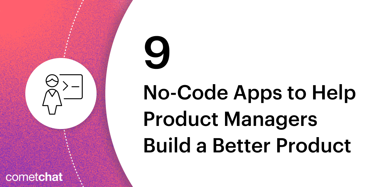 9 No-code Apps to Help you Build a Better Product