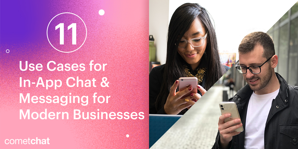 Top 11 Use Cases for In-App Chat & Messaging for Modern Businesses