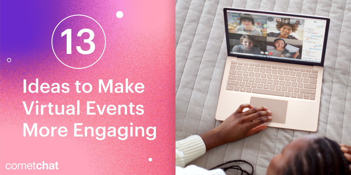 13 Killer Ideas to Make Virtual Events More Engaging