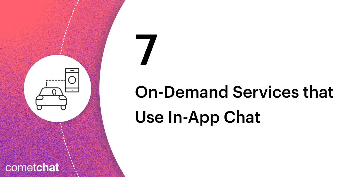 7 On-Demand Services that Use In-App Chat
