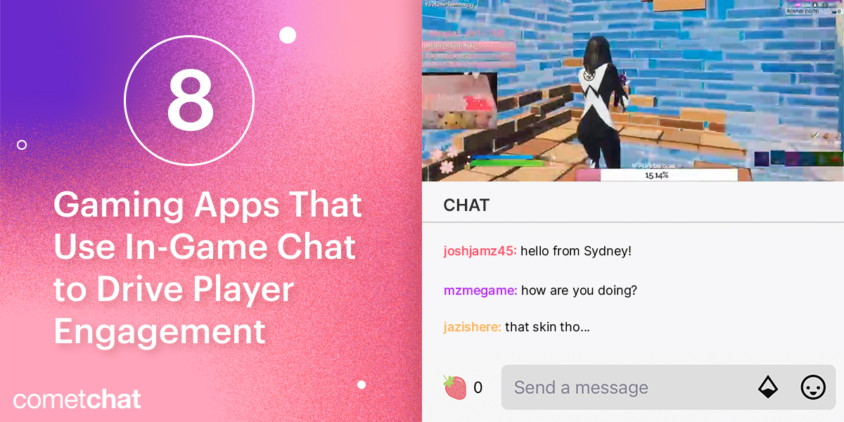8 Popular Gaming Apps That Use In-Game Chat to Drive Player Engagement