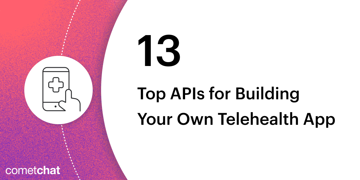 13 Top APIs for Building Your Own Telehealth App