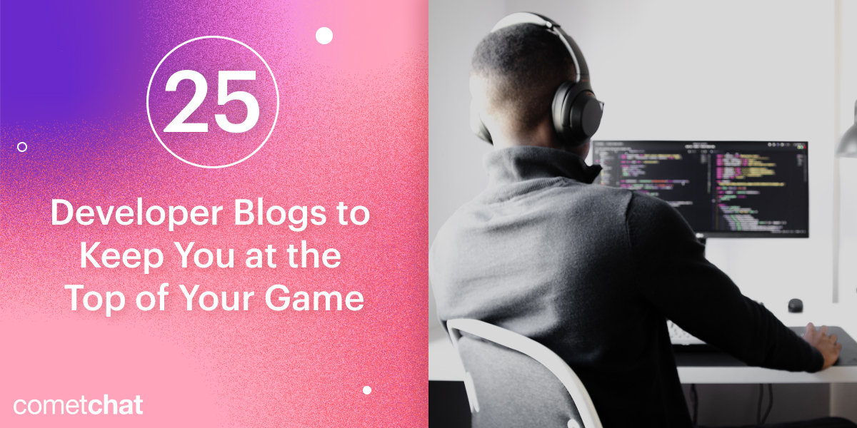 25 Developer Blogs to Keep You at the Top of Your Game