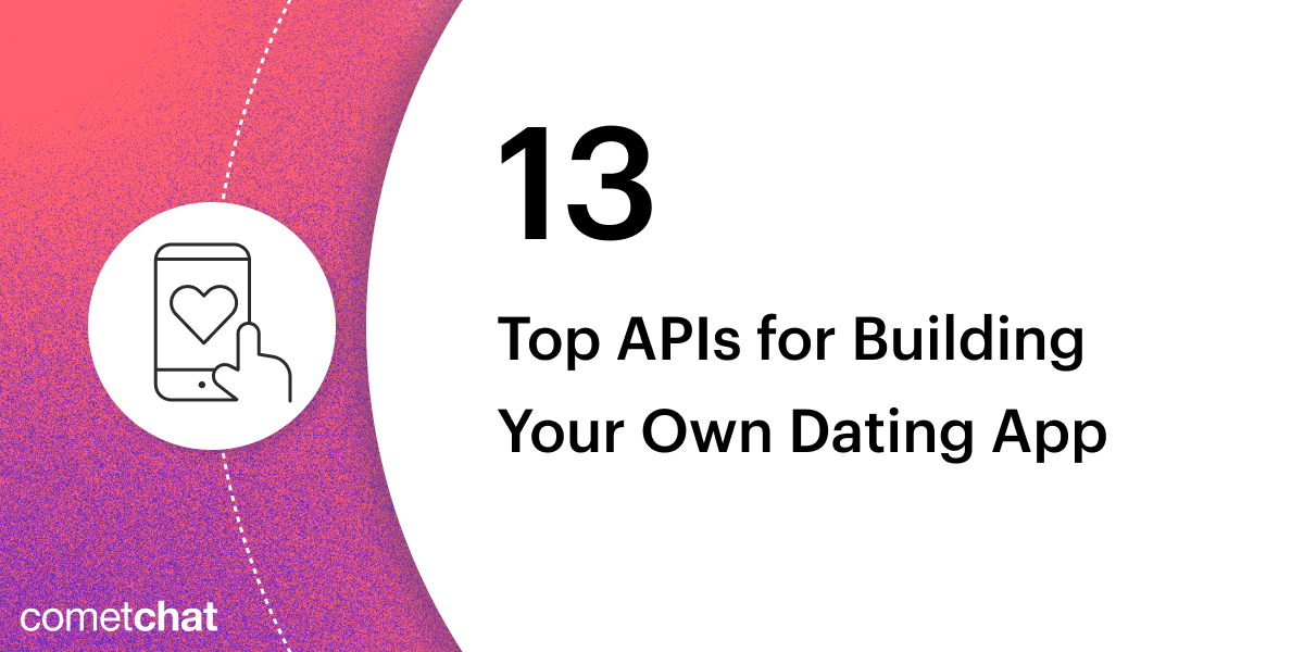 13 APIs to Build Your Own Dating App