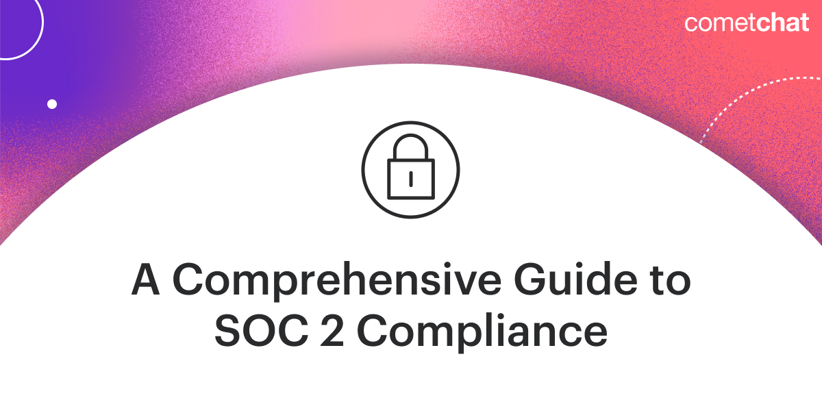 A Comprehensive Guide to SOC 2 Compliance