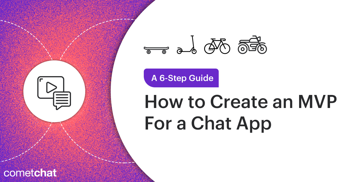 How to Create an MVP For a Chat App [A 6-Step Guide]