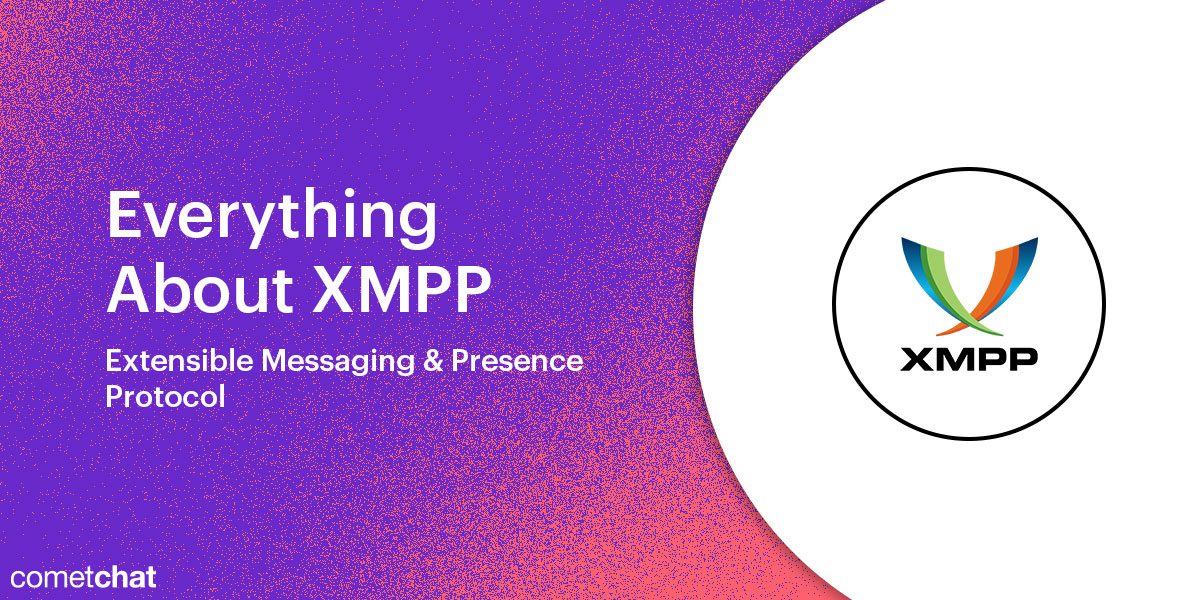 Everything About XMPP - Extensible Messaging & Presence Protocol