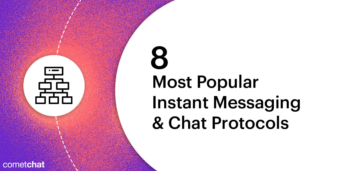 8 Most Popular Instant Messaging & Chat Protocols