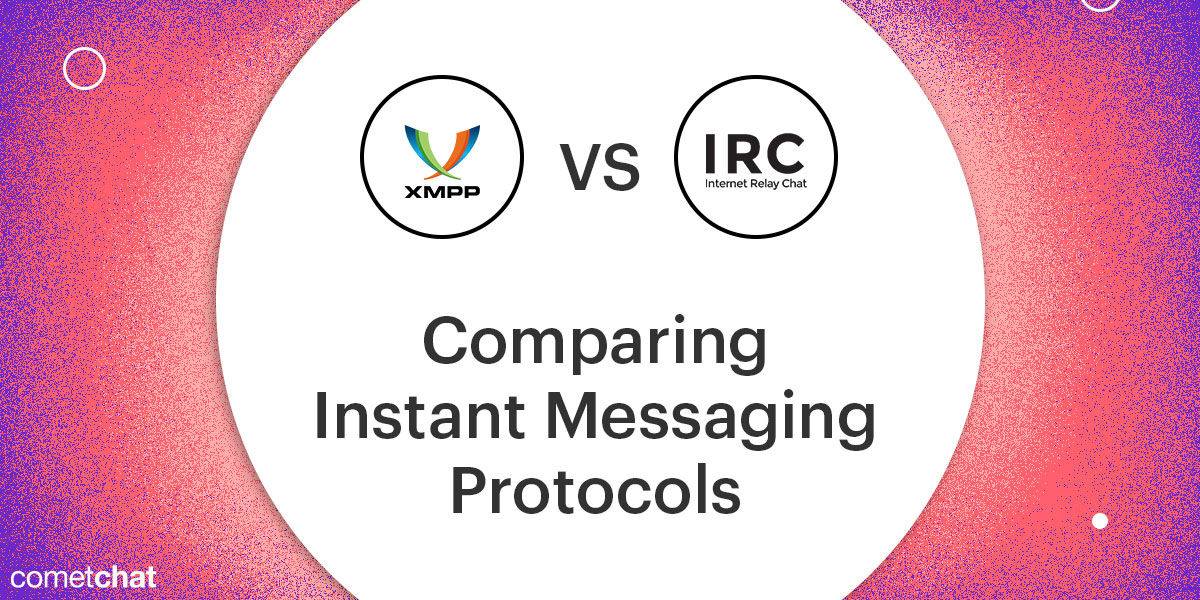 IRC vs XMPP: Comparing Instant Messaging Protocol