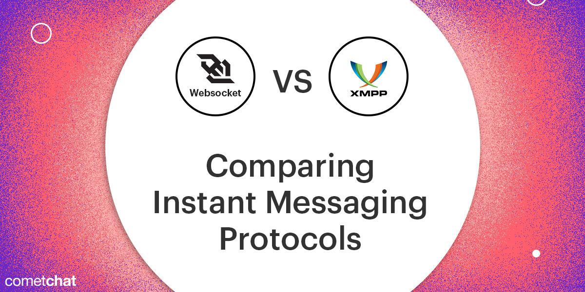 XMPP vs. WebSockets: Comparing Instant Messaging Protocols