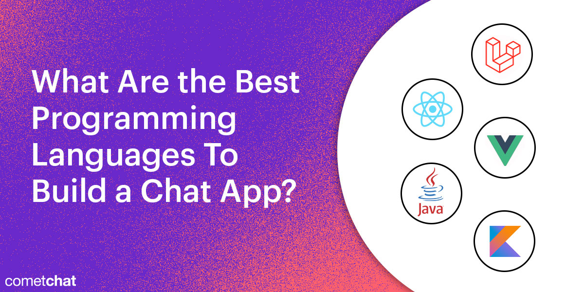 What Are the Best Programming Languages To Build a Chat App?