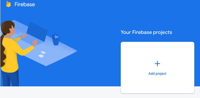 Blue Firebase window with a girl working on a laptop sign and an Add Project icon