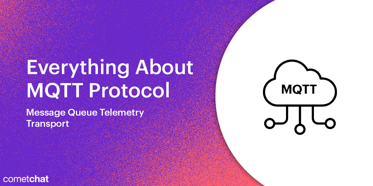 Everything About MQTT Protocol — Message Queue Telemetry Transport