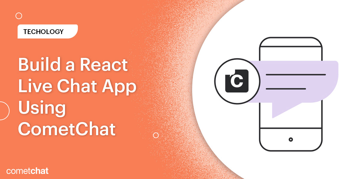 Build a Live Chat Widget Using React and CometChat