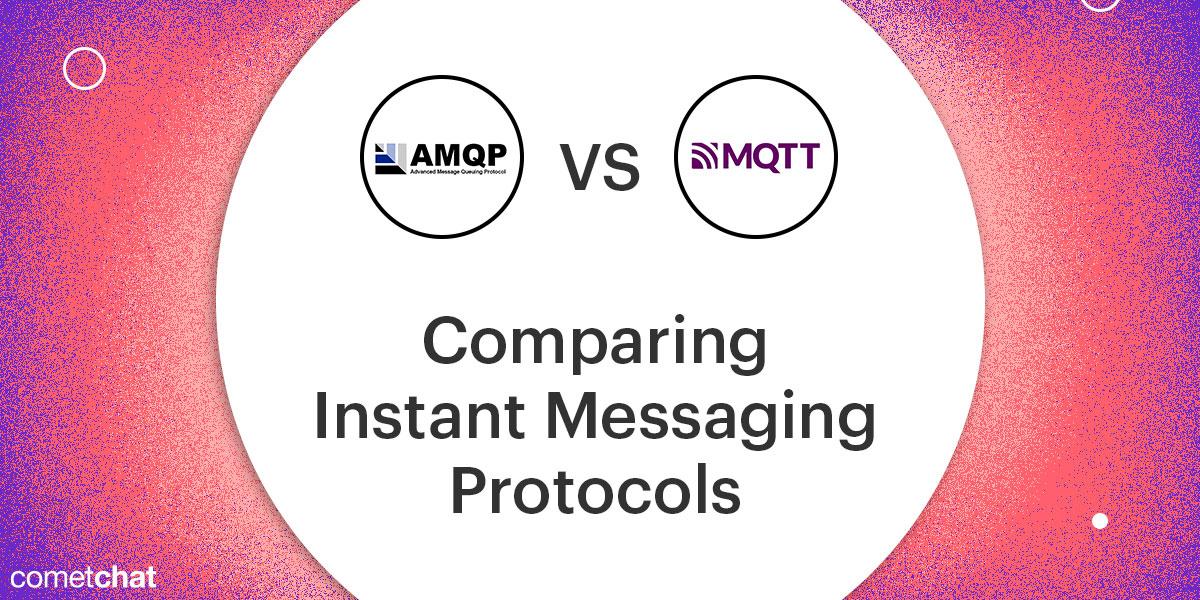 AMQP vs MQTT: Comparing Instant Messaging Protocols