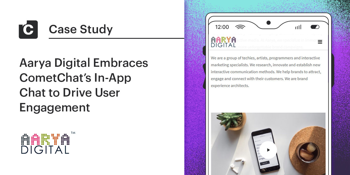 Aarya Digital Embraces CometChat's In-App Chat to Drive User Engagement