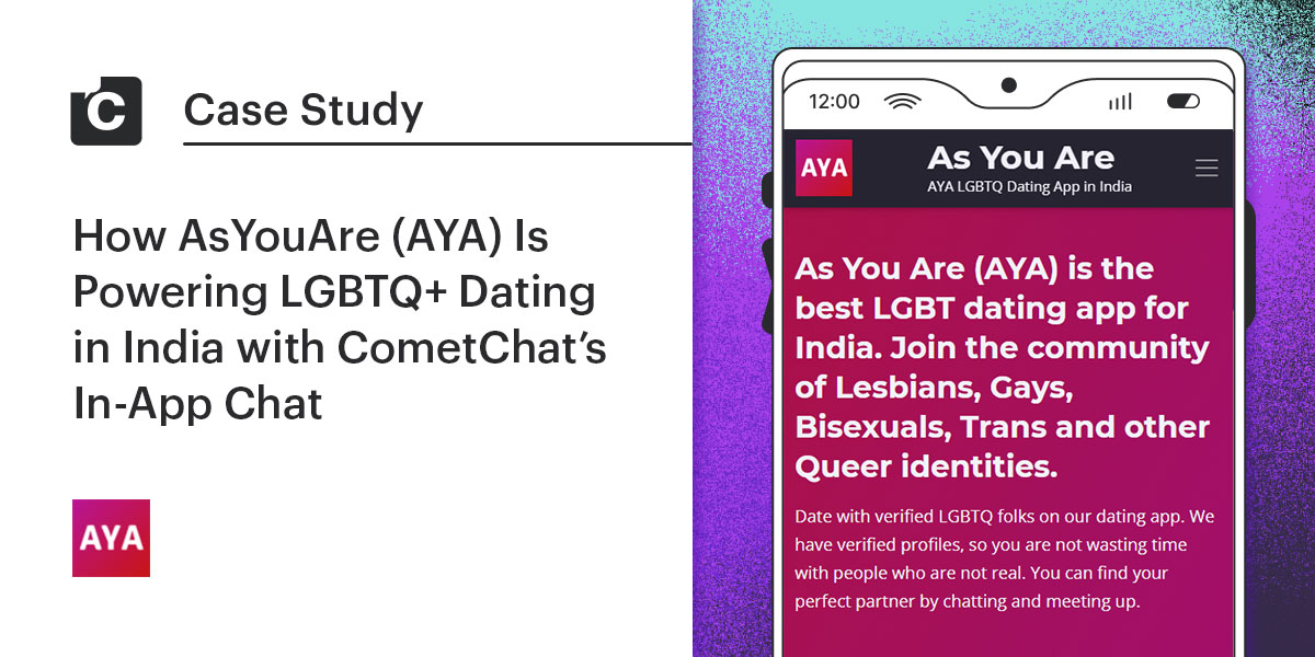 How AsYouAre(AYA) Is Powering LGBTQ+ Dating in India with CometChat's In-App Chat