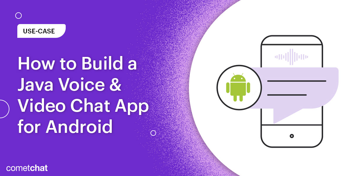 How to Build a Java Voice & Video Chat App for Android