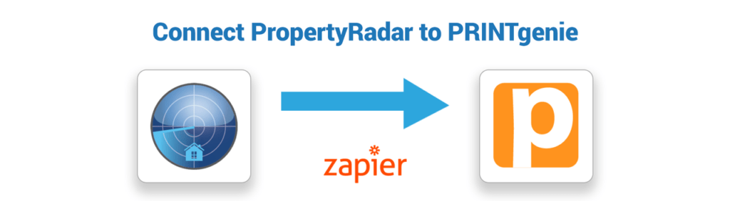 Connect PropertyRadar with PRINTgenie using Zapier to supercharge your automated direct mail marketing
