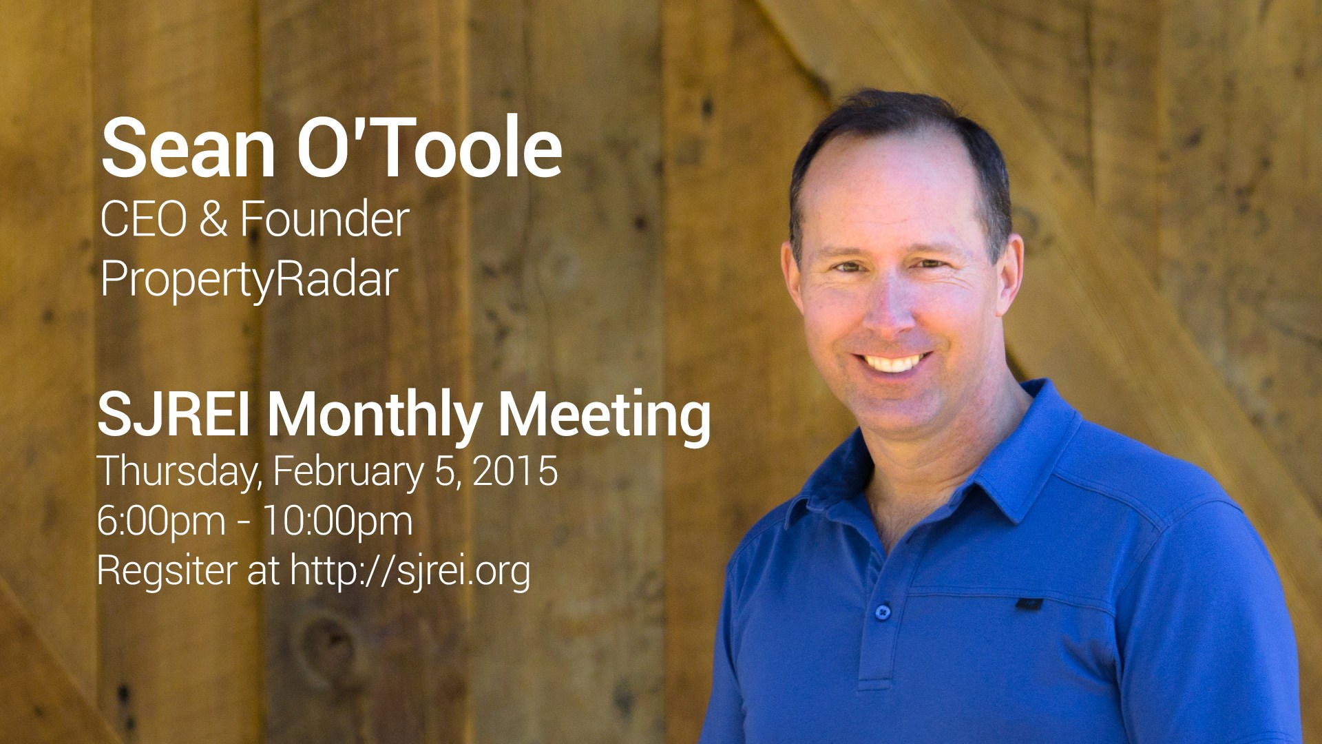 PropertyRadar CEO/Founder Sean O'Toole is speaking at the February 5, 2015 SJREI monthly meeting.