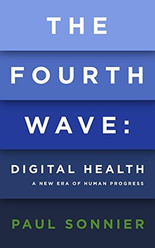 The Fourth Wave: Digital Health