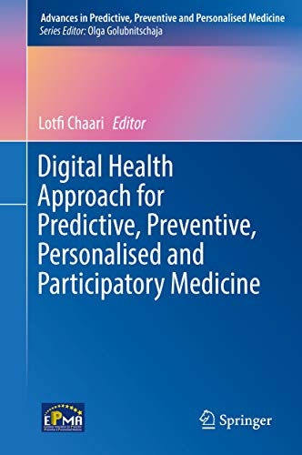 Digital Health Approach for Predictive, Preventive, Personalised and Participatory Medicine