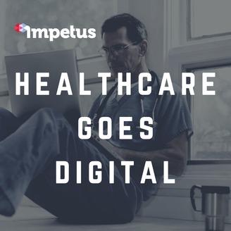 Healthcare Goes Digital