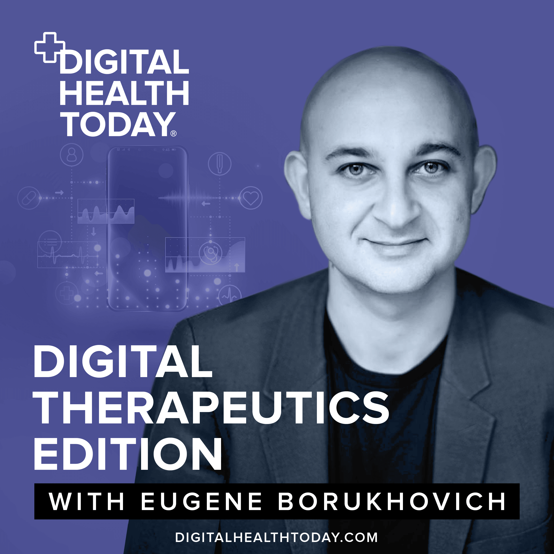 Digital Therapeutics Podcast with Eugene Borukhovich