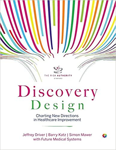 Discovery Design: Charting New Directions In Healthcare Improvement