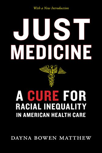 Just Medicine: A Cure for Racial Inequality in American Health Care