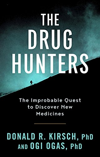 The Drug Hunters The Improbable Quest to Discover New Medicines