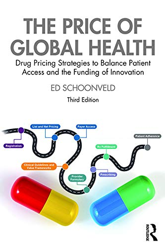 The Price of Global Health Drug Pricing Strategies to Balance Patient Access and the Funding of Innovation