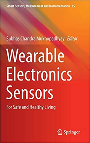 Wearable Electronics Sensors: For Safe and Healthy Living