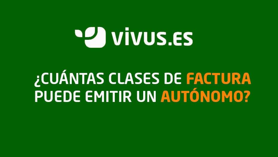 ¿Cuántas clases de factura puede emitir un autónomo? | Vivus.es