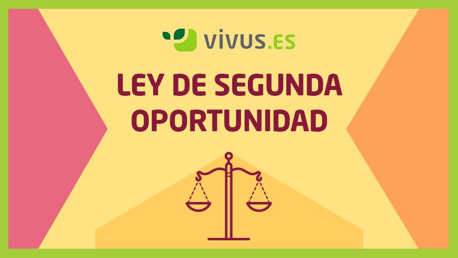 ¿Cómo funciona la ley de segunda oportunidad? | Vivus.es