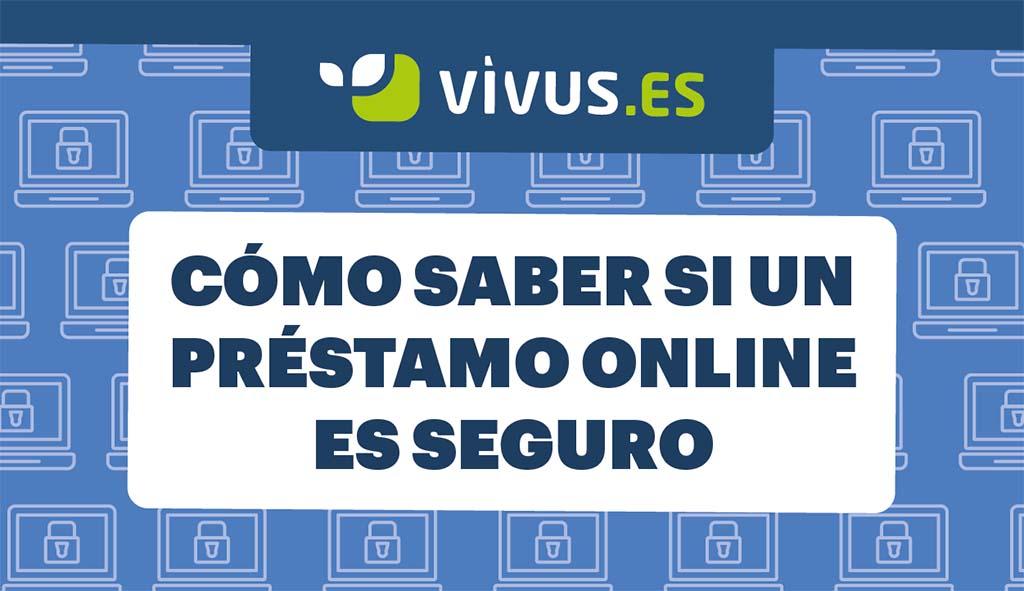 Cómo saber si un préstamo online es seguro | Vivus.es