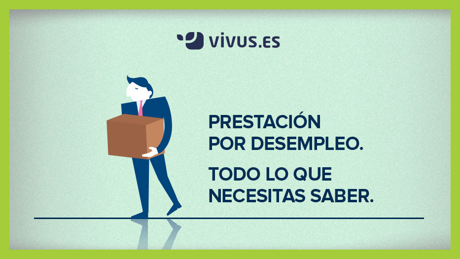 Prestación por desempleo: TODO lo que necesitas saber | Vivus.es