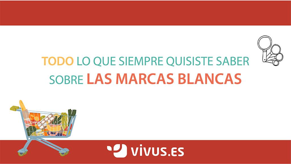 Qué son las marcas blancas: ventajas y desventajas | Vivus.es