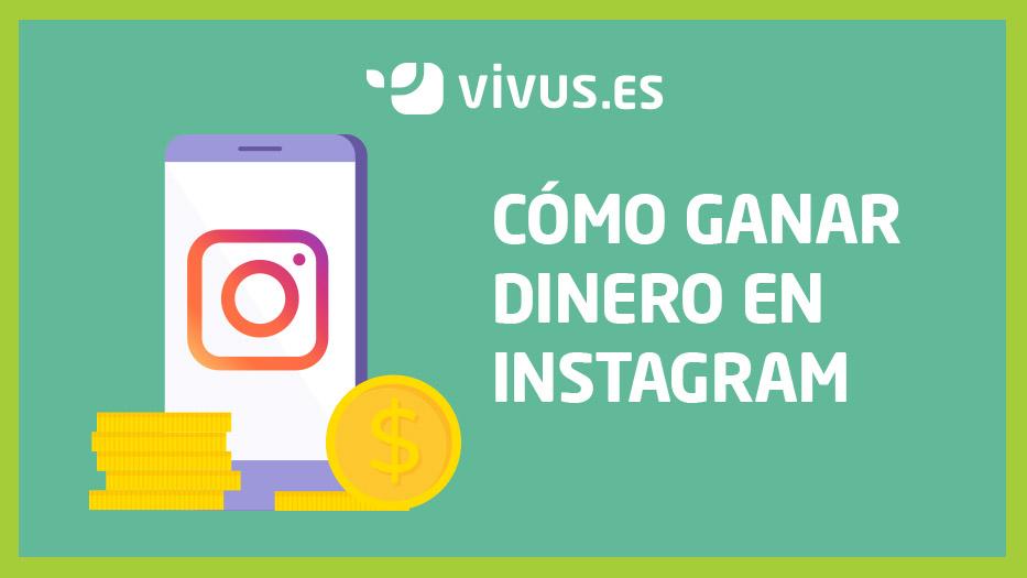 Cómo ganar dinero en Instagram: te damos las claves | Vivus.es